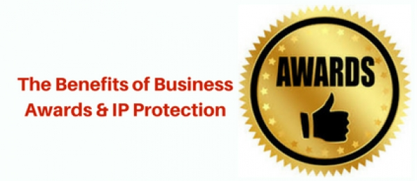 The Benefits of Business Awards & IP Protection