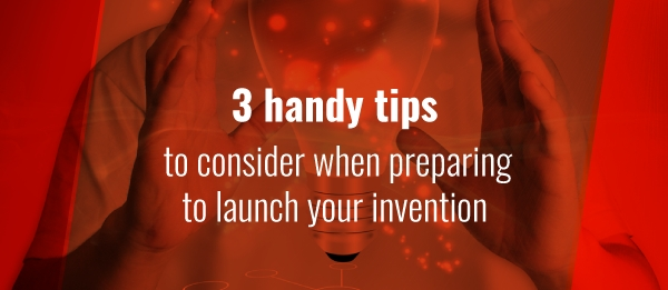 Preparing to launch your invention
