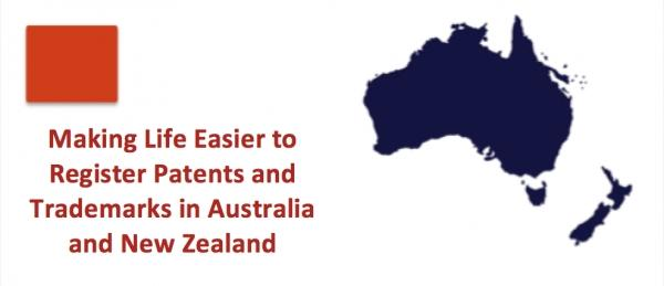 Making Life Easier to Register Patents and Trademarks in Australia and New Zealand
